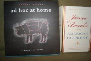 Thomas Keller Ad Hoc at Home and James Beard American Cookery